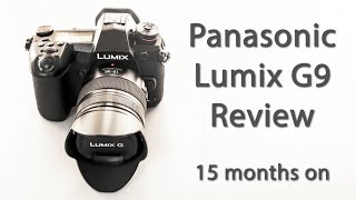 Panasonic Lumix G9 Review | 15 Months On - What Do I Think?