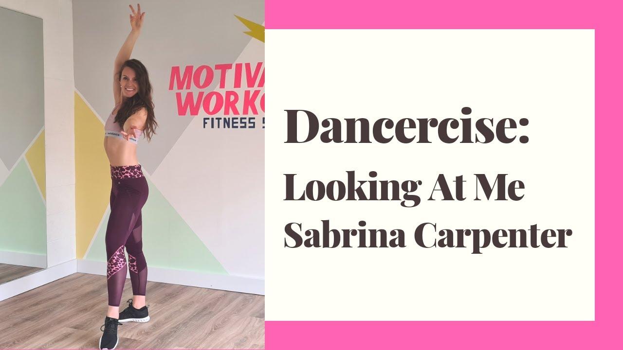 MOTIVATING DANCE WORKOUT ¦¦ Dancercise! ¦¦ Looking At Me ¦¦ Sabrina Carpenter