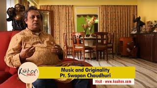 Pandit SWapan Choudhuri I Indian Classical Music I Music and Originality
