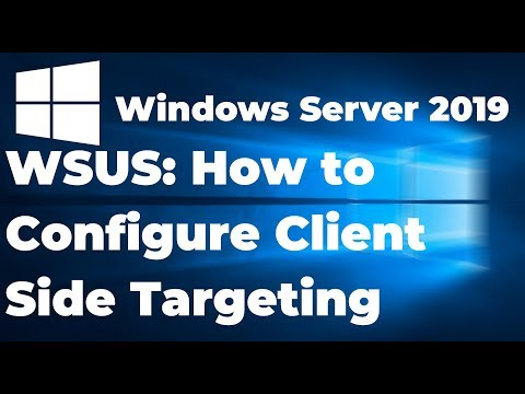 8.  How To Configure Client Side Targeting In WSUS Server 2019