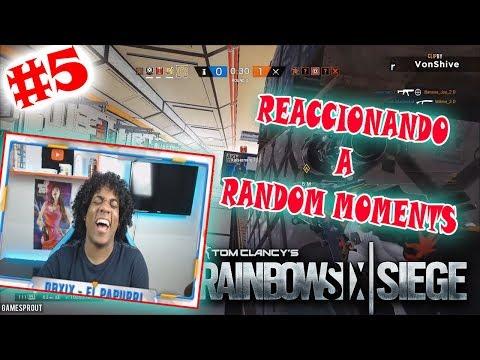 REACCIONANDO a Random Moments de Rainbow Six Siege #5 - FUNNY MOMENTS