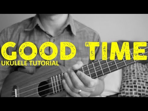 Good Time - Carly Rae Jepsen & Owl City - EASY Ukulele Tutorial - Chords - How To Play