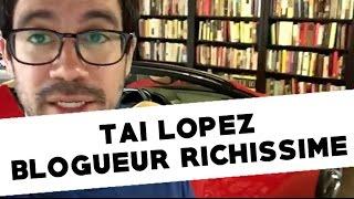 5 Techniques d'un Blogueur Richissime : Tai Lopez
