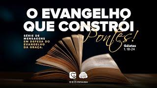 O evangelho que constrói pontes | 27/06/21