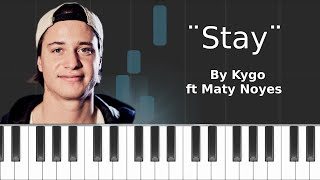 "Kygo - ""Stay"" ft Maty Noyes Piano Tutorial - Chords - How To Play - Cover"