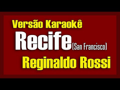 Reginaldo Rossi - Recife San Francisco Karaokê