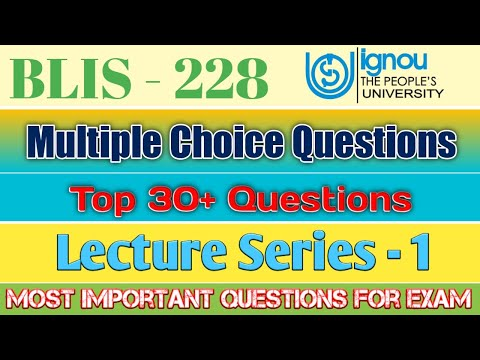BLIS - 228, Top 30+ Multiple Choice Questions For Upcoming October Exam | Lecture Series - 1