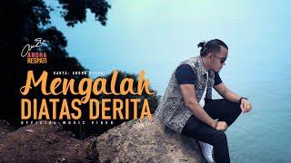 MENGALAH DIATAS DERITA - Andra Respati (Official Music Video)