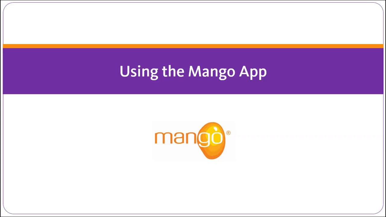 Using the Mango App