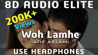 Woh Lamhe (8D AUDIO) - Atif Aslam   Emraan Hashmi   [REQUEST]   Zeher (2005)