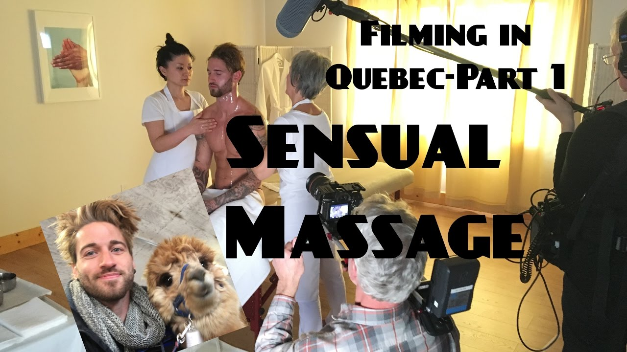 Filming In Quebec Part 1 Sensual Massage