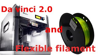 The trick to print flexible filament with Davinci 2 0