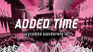 ADDED TIME I Wycombe Wanderers (A)