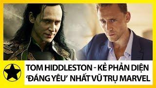 Tom Hiddleston - Kẻ Phản Diện 'Đáng Yêu' Nhất Vũ Trụ Marvel