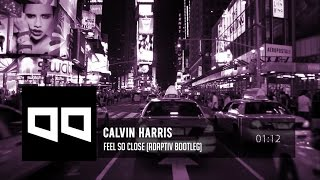 Calvin Harris - Feel So Close (Adaptiv Bootleg)
