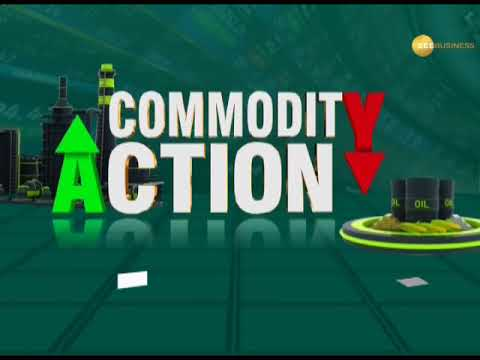 Commodity Superfast: Know about action in commodities market, 21st February, 2019