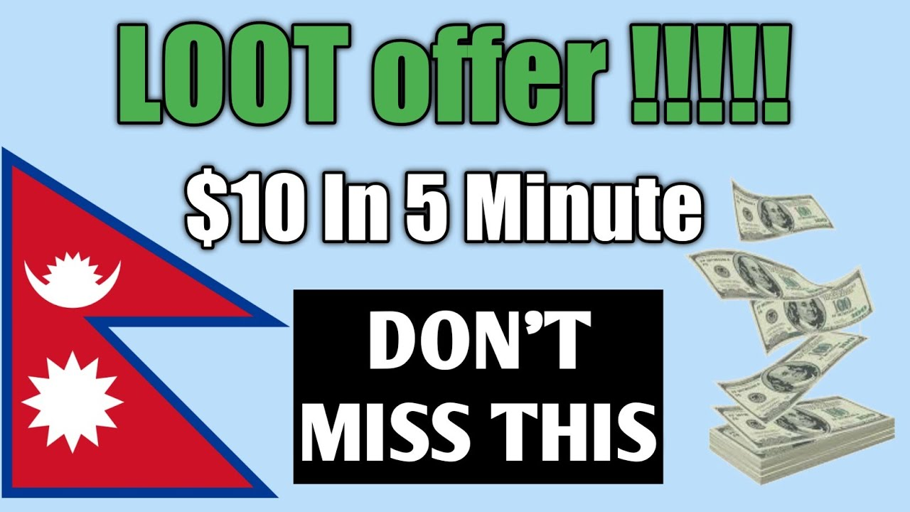 Loot Offer - Rs1320 In 10min - Make Money Online In Nepal 2019 - Online Job In Nepal