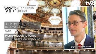 VYP – Le Montansier, un théâtre pour Versailles – avec Pierre-Hippolyte Pénet, commissaire de l'exposition