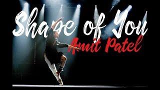 Shape of You- Amit Patel