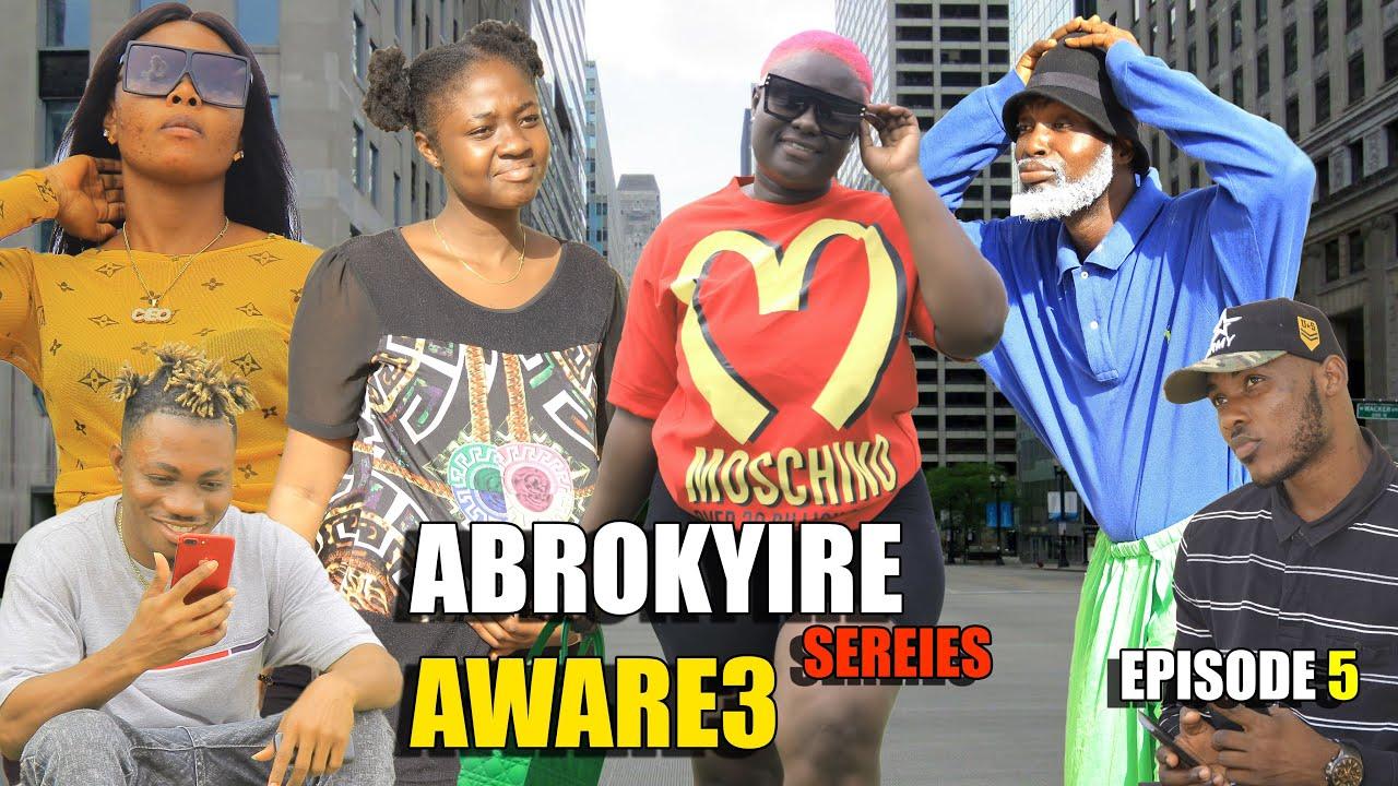 ABROKYIRE AWARE3 ❤️❤️❤️ EPISODE 5 ( THE FINAL PART ) BEST 2020 SERIES🔥🔥🔥