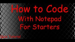 How to Code With Notepad! For Starters.♥