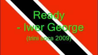 Ready - Iwer George (Trini Soca 2009)