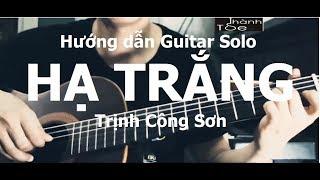 [Thành Toe] Hướng dẫn  Hạ Trắng(Trịnh Công Sơn) Guitar solo
