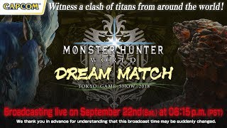 MONSTER HUNTER: WORLD - DREAM MATCH at TGS 2018
