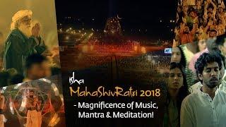 Isha MahaShivRatri 2018 Magnificence of Music, Mantra & Meditation!