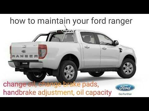 ford ranger-how to maintain (change oil,change brake pads,adjust handbrake,oil capacity)