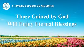 "2020 English Gospel Song | ""Those Gained by God Will Enjoy Eternal Blessings"""