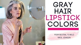 Gray Hair Lipstick Colors | Picking the RIGHT Colors | Nikol Johnson