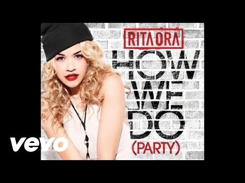 RITA ORA - How We Do (Party) (Audio)