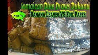 HOW TO MAKE JAMAICAN BLUE DRAWS DUKUNU RECIPE VOL#2
