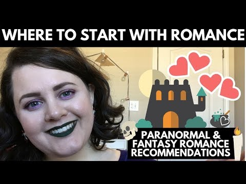 Where To Start With Paranormal & Fantasy Romances