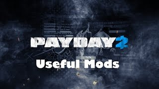 Useful mods for PAYDAY 2