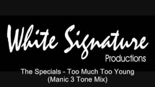 The Specials - Too Much Too Young (Manic 3 Tones Mix)