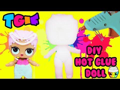 TGIF SHOW Hot Glue Gun LOL Doll DIY Will It Work??? LOL Surprise Merbaby Glue Doll
