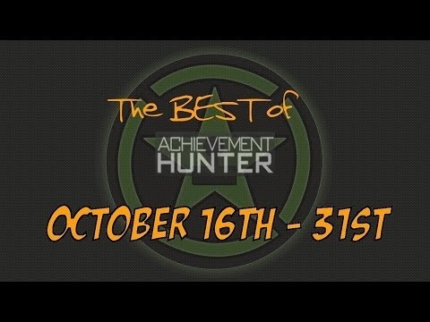 Best of Achievement Hunter (October 16th-31st)