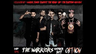 MP04| THE WARRIOR CYPHER | 2K17| The Rapping Machine, Crackhead IIID,Namish,Rabbit The Villain