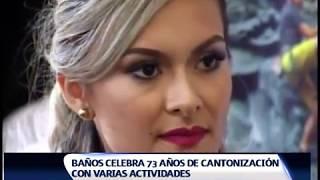 BAÑOS CELEBRA 73 AÑOS DE CANTONIZACIÓN CON VARIAS ACTIVIDADES