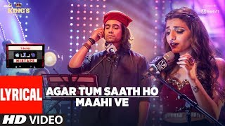 t series mixtape agar tum saath ho maahi ve lyrical video l jubin nautiyal prakriti kakar