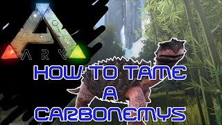 How to tame a Carbonemys\Turtle in ARK PS4/PC/XBOXONE