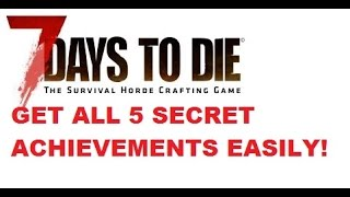 All 5 7 Days To Die Secret Achievements How To Get Them The Easy Way