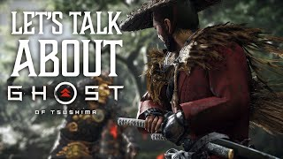 Let's Talk About Ghost of Tsushima (Video Game Video Review)