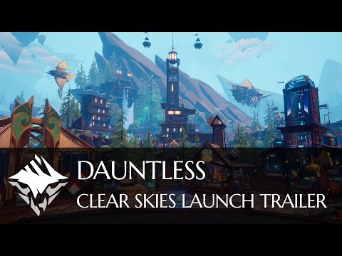 Dauntless | Clear Skies Launch Trailer