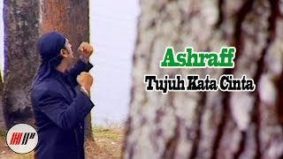 Ashraff - Tujuh Kata Cinta (Official Video)