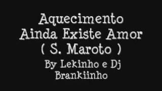 Aquecimento Ainda Existe Amor ( S. Maroto ) By Lekinho e Dj Brankiinho