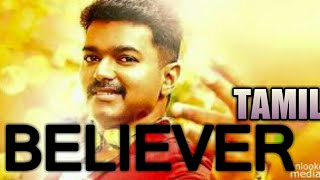 Believer-tamil thalapathy vijay version VERA LEVEL EDIT!!!!!
