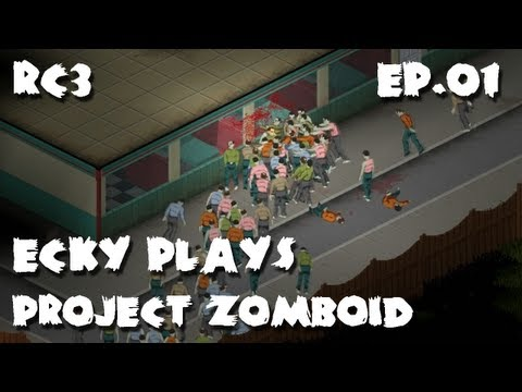 Ecky Plays Project Zomboid RC3 | 01 | First blood